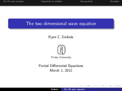 The 2D wave equation  Separation of variables Superposition