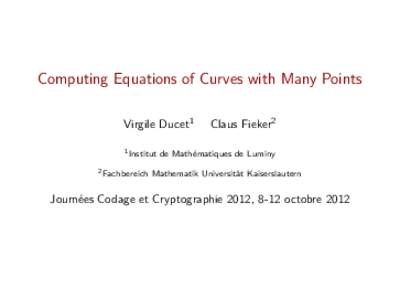 Computing Equations of Curves with Many Points Virgile Ducet1 1 Institut 2 Fachbereich  Claus Fieker2