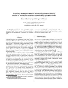 Measuring the Impact of Event Dispatching and Concurrency Models on Web Server Performance Over High-speed Networks James C. Hu, Irfan Pyaraliy, Douglas C. Schmidt fjxh,irfan, Department of Computer