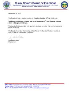 CLARK COUNTY BOARD OF ELECTIONS Board Members  Sue DeVoe Allen, Chairperson  Lynda Smith  David Hartley  John Pickarski Director  Jason Baker Deputy Director  Amber Lopez September 28, 2017 The Board wi