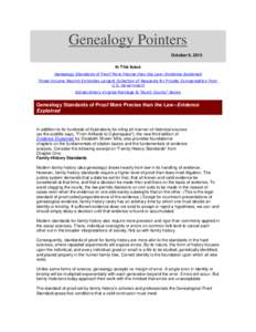 Genealogy Pointers October 6, 2015 In This Issue Genealogy Standards of Proof More Precise than the Law--Evidence Explained Three-Volume Reprint Embodies Largest Collection of Requests for Private Compensation from U.S.
