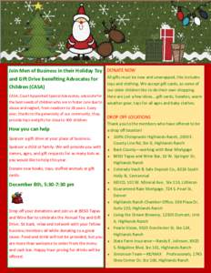 Join Men of Business in their Holiday Toy DONATE NOW All gifts must be new and unwrapped, this includes and Gift Drive benefiting Advocates for toys and clothing. We accept gift cards, as some of Children (CASA) CASA, Co