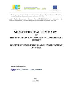 Investing in your future!  This document is elaborated with the financial support of the European Regional Development Fund of the European Union through Operational Programme Environment 2007 – 2013  under Public Proc