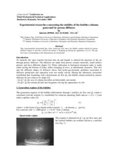 """,,Caius Iacob"""" Conference on Fluid Mechanics&Technical Applications Bucharest, Romania, November 2005 Experimental researches concerning the stability of the bubbles columns generated by porous diffusers"""