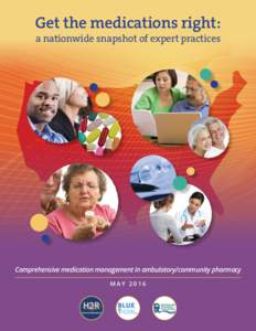 Get the medications right: a nationwide snapshot of expert practices Comprehensive medication management in ambulatory/community pharmacy MAY 2016