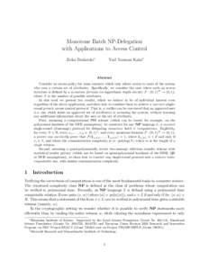 Monotone Batch NP-Delegation with Applications to Access Control Zvika Brakerski∗ Yael Tauman Kalai†