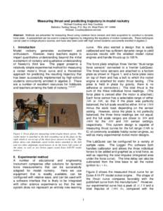 Measuring thrust and predicting trajectory in model rocketry Michael Courtney and Amy Courtney Ballistics Testing Group, P.O. Box 24, West Point, NYAbstract: Methods are presented for