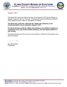 CLARK COUNTY BOARD OF ELECTIONS Board Members  Sue DeVoe Allen, Chairperson  Lynda Smith  David Hartley  John Pickarski Director  Jason Baker Deputy Director  Amber Lopez August 11, 2017