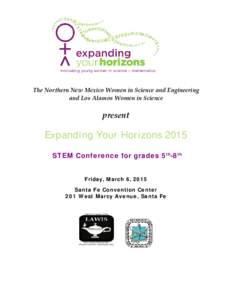 The Northern New Mexico Women in Science and Engineering and Los Alamos Women in Science present  Expanding Your Horizons 2015