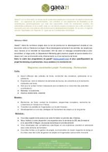 Gaea21 est unthinktank,uncentredederecherches appliquéenéconomie circulaireetéconomie verte, un organisme de postformation, une interface et  une plateforme