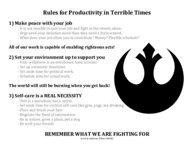 Rules for Productivity in Terrible Times  1) Make peace with your job  -‐ It is not tenable to quit your job and fight in
