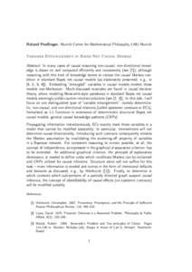 Roland Poellinger, Munich Center for Mathematical Philosophy, LMU Munich Variable Entanglement in Bayes Net Causal Models Abstract: In many cases of causal reasoning non-causal, non-directional knowledge is drawn on and