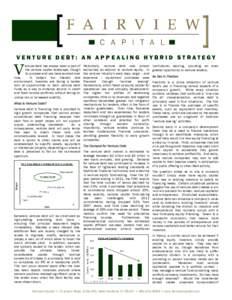 F A I RV I E W  C AP I TA L VENTURE DEBT: AN APP EALING HYBRID STRATEGY