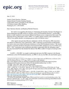 June 15, 2018 Senator Chuck Grassley, Chairman Senator Dianne Feinstein, Ranking Member United States Senate Committee on the Judiciary 224 Dirksen Senate Office Building Washington, D.C