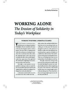 By Charley Richardson  WORKING ALONE The Erosion of Solidarity in Today's Workplace WORKING TOGETHER: A PERSONAL EXAMPLE
