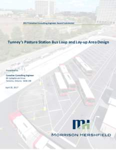 2017 Canadian Consulting Engineer Award Submission  Tunney's Pasture Station Bus Loop and Lay-up Area Design Presented to: Canadian Consulting Engineer