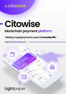 "Citowise  blockchain payment platform ""Making Cryptopayments a part of everyday life"". https://ico.citowise.com"