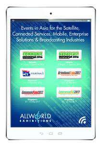 Issued MayEvents in Asia for the Satellite, Connected Services, Mobile, Enterprise Solutions & Broadcasting Industries