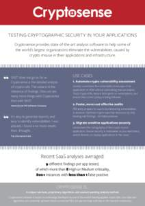 TESTING CRYPTOGRAPHIC SECURITY IN YOUR APPLICATIONS Cryptosense provides state-of-the-art analysis software to help some of the world's largest organizations eliminate the vulnerabilities caused by crypto misuse in the