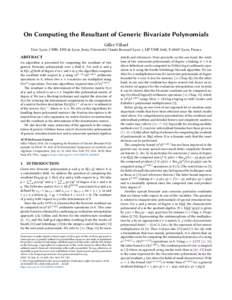 On Computing the Resultant of Generic Bivariate Polynomials Gilles Villard Univ Lyon, CNRS, ENS de Lyon, Inria, Université Claude Bernard Lyon 1, LIP UMR 5668, FLyon, France ABSTRACT An algorithm is presented for