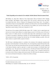 September 11, 2018 SBI Holdings, Inc. (TOKYO: 8473) Notice Regarding an Investment in Sovcombank with the Russia-China Investment Fund SBI Holdings, Inc. (Head office: Minato-ku, Tokyo; Representative Director, President