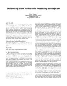 Skolemising Blank Nodes while Preserving Isomorphism Aidan Hogan ∗  Department of Computer Science