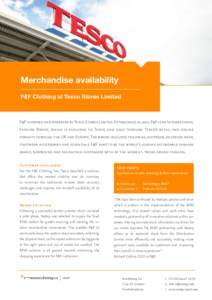 Merchandise availability F&F Clothing at Tesco Stores Limited F&F is owned and operated by Tesco Stores Limited. Established in 2001, F&F is an International Fashion Brand, which is exclusive to Tesco, and sold through T