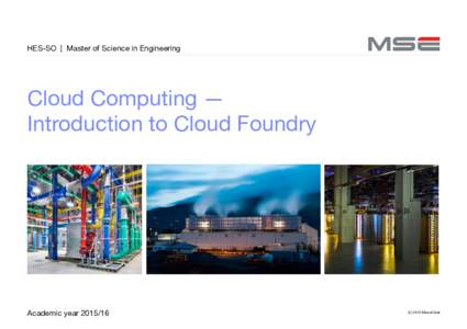 HES-SO   Master of Science in Engineering  Cloud Computing — Introduction to Cloud Foundry  Academic year