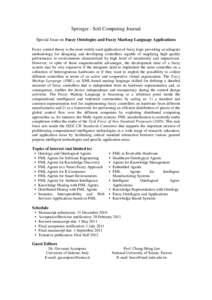 Springer - Soft Computing Journal Special Issue on Fuzzy Ontologies and Fuzzy Markup Language Applications Fuzzy control theory is the most widely used application of fuzzy logic providing an adequate methodology for des