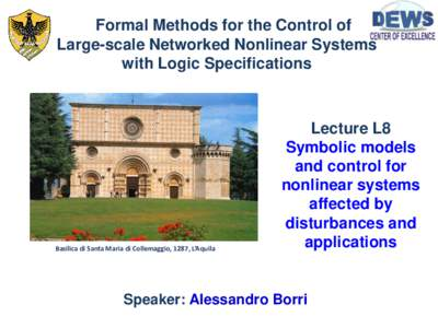 Formal Methods for the Control of Large-scale Networked Nonlinear Systems with Logic Specifications Basilica di Santa Maria di Collemaggio, 1287, L'Aquila