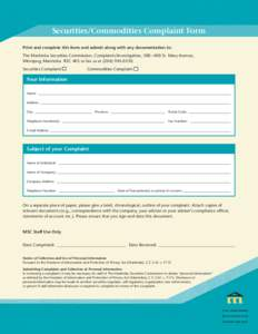 Securities/Commodities Complaint Form Print and complete this form and submit along with any documentation to: The Manitoba Securities Commission, Complaints/Investigation, 500–400 St. Mary Avenue, Winnipeg, Manitoba R