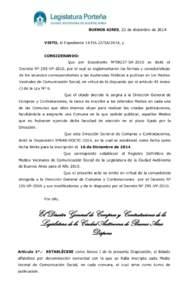 BUENOS AIRES, 22 de diciembre de 2014 VISTO, el ExpedienteSA/2014, y CONSIDERANDO: Que por Expediente Nº38237-SA-2010 se dictó el Decreto Nº 295-VP-2010, por el cual se reglamentaron las formas y caracterís