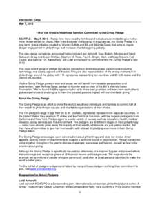 PRESS RELEASE May 7, [removed]of the World's Wealthiest Families Committed to the Giving Pledge SEATTLE – May 7, 2013 –Today, nine more wealthy families and individuals committed to give half or more of their wealt