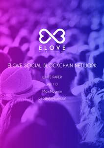 ELOVE SOCIAL BLOCKCHAIN NETWORK WHITE PAPER Ver 1.0 Max Nguyen al