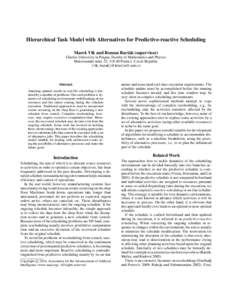 Hierarchical Task Model with Alternatives for Predictive-reactive Scheduling Marek Vlk and Roman Barta´k (supervisor) Charles University in Prague, Faculty of Mathematics and Physics Malostranske´ na´m. 25, Pra