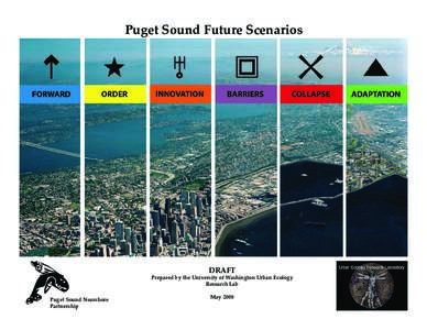 Puget Sound Future Scenarios  DRAFT Prepared by the University of Washington Urban Ecology Research Lab