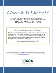 COMMUNITY SUMMARY LINN COUNTY MULTI-JURISDICTIONAL HAZARD MITIGATION PLAN COLLEGE COMMUNITY SCHOOL DISTRICT This document provides a summary of the hazard mitigation planning information for the College Community School