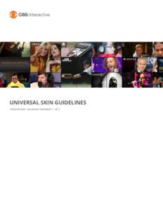UNIVERSAL SKIN GUIDELINES VERSION RM10, RELEASED December 11, 2015 WHAT IS A SKIN? A skin is a static background visual that serves as a branded border for a web page's clickable ad units. Skins