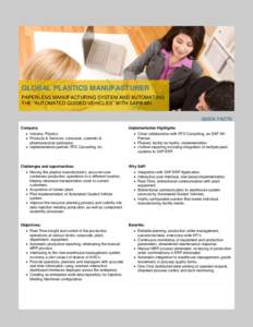 """GLOBAL PLASTICS MANUFACTURER PAPERLESS MANUFACTURING SYSTEM AND AUTOMATING THE """"AUTOMATED GUIDED VEHICLES"""" WITH SAP® MII QUICK FACTS Company  Industry: Plastics"""