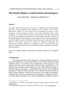 EASTERN JOURNAL OF EUROPEAN STUDIES Volume 1, Issue 1, JuneThe Danube Region: transformation and emergence Erhard BUSEK , Aleksandra GJORESKA