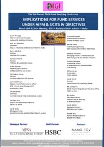 The 2nd Annual Malta Fund Servicing Conference  IMPLICATIONS FOR FUND SERVICES UNDER AIFM & UCITS IV DIRECTIVES  March 28th & 29th Morning, 2012 – Radisson Blu St Julian's – Malta
