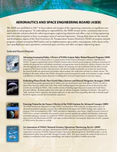 "AERONAUTICS AND SPACE ENGINEERING BOARD (ASEB) The ASEB was established in 1967 ""to focus talents and energies of the engineering community on significant aerospace policies and programs."" In undertaking its responsi"