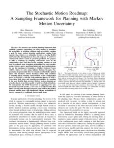 The Stochastic Motion Roadmap: A Sampling Framework for Planning with Markov Motion Uncertainty Ron Alterovitz  Thierry Sim´eon
