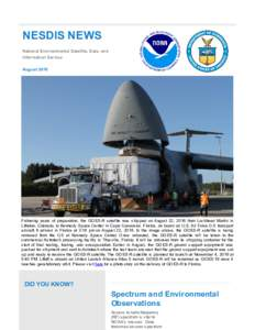 NESDIS NEWS National Environmental Satellite, Data, and Information Service AugustFollowing years of preparation, the GOES-R satellite was shipped on August 22, 2016 from Lockheed Martin in