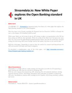 Streamdata.io: New White Paper explores the Open Banking standard in UK MARCHSTAMFORD, CT – Streamdata.io announced today the release of a white paper that explores the