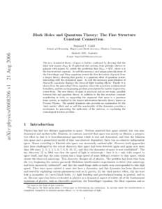 Black Holes and Quantum Theory: The Fine Structure Constant Connection Reginald T. Cahill arXiv:physicsv1 21 Aug 2006