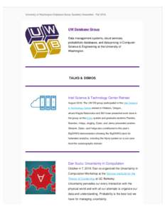 University of Washington Database Group Quarterly Newsletter - FallUW Database Group Data management systems, cloud services, probabilistic databases, and data pricing in Computer Science & Engineering at the Univ
