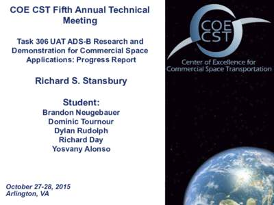 COE CST Fifth Annual Technical Meeting Task 306 UAT ADS-B Research and Demonstration for Commercial Space Applications: Progress Report