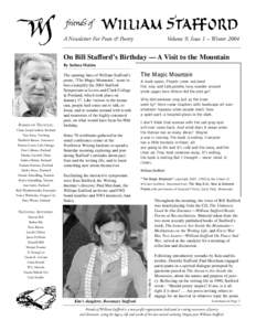 A Newsletter For Poets & Poetry  Volume 9, Issue 1 – Winter 2004 On Bill Stafford's Birthday — A Visit to the Mountain By Sulima Malzin