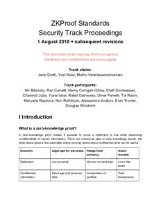 ZKProof Standards Security Track Proceedings 1 August 2018 + subsequent revisions This document is an ongoing work in progress. Feedback and contributions are encouraged. Track chairs:​​